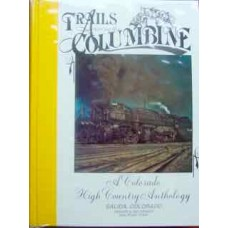 Trails Among the Columbine. A Colorado High Country Anthology. Salida,Colorado 1991-1992