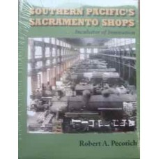 Southern Pacific's Sacramento Shops (Pecotich)