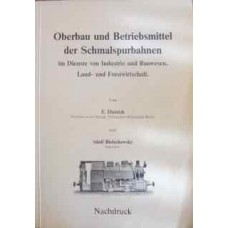 Oberbau und Betriebsmittel der Schmalspurbahnen im Dienste von Industrie und Bauwesen, Land- und Forstwirtschaft - Superstructure and equipment of narrow gauge railways in the service of industry and construction , agriculture and forestry