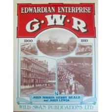 Edwardian Enterprise. A Review of Great Western Railway Development in the First Decade of this Century 1900-1910 (Norris)
