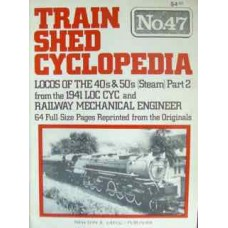 Train Shed Cyclopedia No. 47 Steam Locomotives of the 40s and 50s (Steam) (Part 2) (Gregg)