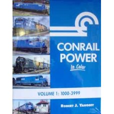 Conrail Power In Color Volume 1: 1000-3999 (Yanosey)