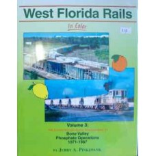 West Florida Rails In Color Volume 3: The Emery Gulash Color Photography of Bone Valley Phosphate Operations 1971-1987 (Pinkepank)