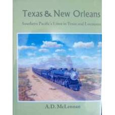 Texas & New Orleans. Southern Pacific's Lines in Texas and Louisiana (McLennan)