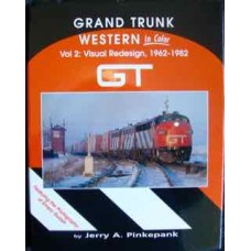 Grand Trunk Western In Color Vol.2: Visual Redesign, 1962-1982 (Pinkepank)
