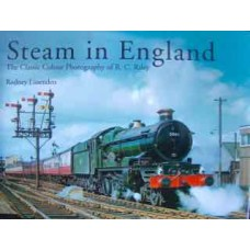 Steam in England: The Classic Colour Photography of R.C.Riley (Lissenden)
