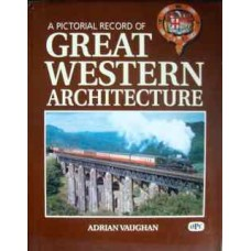 A Pictorial Record of Great Western Architecture (Vaughan)
