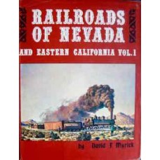 Railroads Of Nevada and Eastern California Vol. 1 (Myrick)