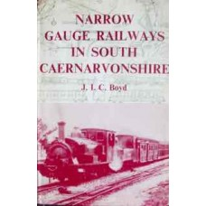 Narrow Gauge Railways In South Caernarvonshire  (Boyd)