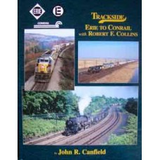 Trackside Erie To Conrail with Robert F. Collins (Canfield)