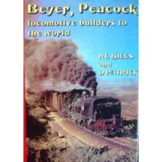 Beyer Peacock: Locomotive Builders To The World (Hills)