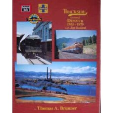 Trackside Around Denver 1955-1979 with Jim Ozment (Brunner)