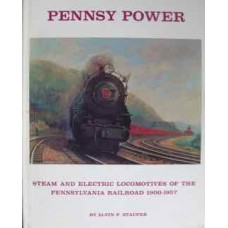 Pennsy Power. Steam And Electric Locomotives Of The Pennsylvania Railroad 1900-1957 (Staufer)