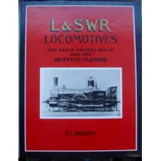An Illustrated History of L&SWR Locomotives: The Early Engines 1838-53 And The Beattie Classes (Bradley)