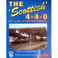 The Scottish 4-4-0. Its Place In Railway History (Middlemass)