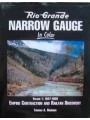 Rio Grande Narrow Gauge In Color Volume 1: Empire Contraction And Railfan Discovery (Brunner)