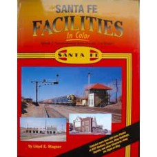 Santa Fe Facilities In Color Volume 1: Transcontinental Route Chicago-Los Angeles (Stagner)