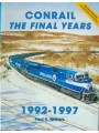Conrail: The Final Years 1992-1997 (Withers)
