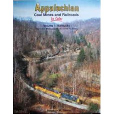 Appalachian Coal Mines and Railroads in Color. Volume 1: Kentucky. (Timko)