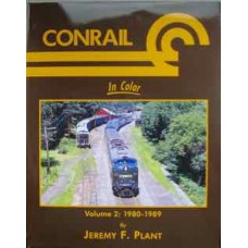 Conrail In Color Volume 2: 1980-1989 (Plant)