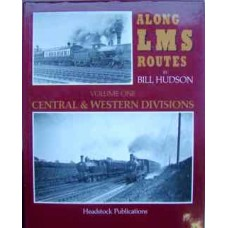 Along LMS Routes. Volume 1 Central & Western Divisions (Hudson)