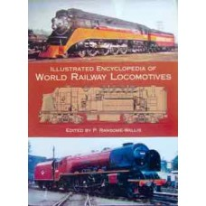 Illustrated Encyclopedia Of World Railway Locomotives (Ransome-Wallis)