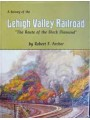 A History of the Lehigh Valley Railroad. The Route of the Black Diamond (Archer)