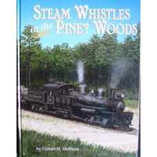 Steam Whistles In The Piney Woods Volume 1 (Hoffman)