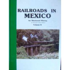 Railroads In Mexico An Illustrated History Volume 2 (Franco)