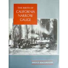 The Birth Of California Narrow Gauge (MacGregor)