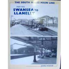 The South Wales Main Line Part 5 Swansea To Llanelly (Hodge)