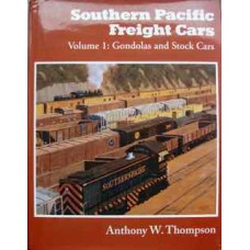 Southern Pacific Freight Cars Volume 1: Gondolas and Stock Cars (Thompson)