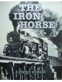 The Iron Horse & I.  A Personal Account (Burke)