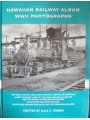 Hawaiian Railway Album WWII Photographs Volumes 1-4 (Treiber)