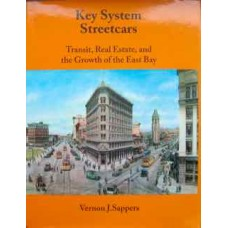 Key System Streetcars. Transit, Real Estate and the Growth of the East Bay (Sappers)