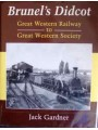 Brunel's Didcot: Great Western Railway to Great Western Society (Gardner)