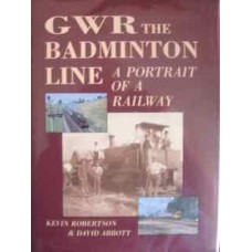 GWR The Badminton Line Portrait Of A Railway (Robertson)