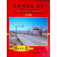 Santa Fe Through Passenger Service In Color Volume 1 (Stout)