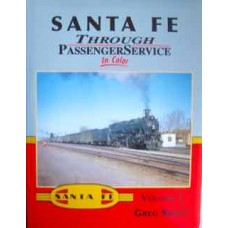 Santa Fe Through Passenger Service In Color Volume 2 (Stout)