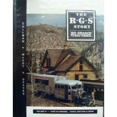The R.G.S Story Volume 3 Over the Bridges...Vance Junction to Ophir (Collman)