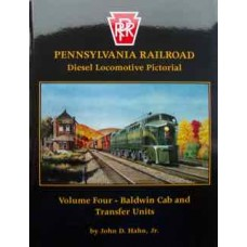 Pennsylvania Railroad Diesel Locomotive Pictorial Volume 4 Baldwin Cab and Transfer Units (Hahn)