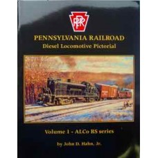 Pennsylvania Railroad Diesel Locomotive Pictorial Volume 1 ALCO RS Series (Hahn)
