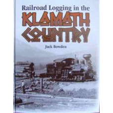Railroad Logging in the Klamath Country (Bowden)