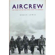 Aircrew. The Story Of The Men Who Flew The Bombers (Lewis)