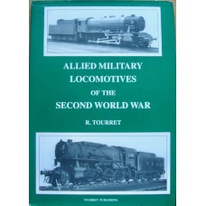 Allied Military Locomotives of the Second World War (Tourret)