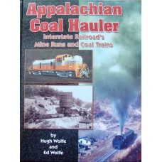Appalachian Coal Hauler. Interstate' Railroad's Mine Runs and Coal Trains (Wolfe)