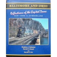 Baltimore And Ohio Reflections of the Capitol Dome. New York To Cumberland (Salamon)
