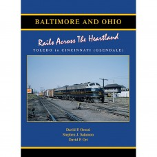 Baltimore & Ohio Railroad 3: Rails Across the Heartland, Toledo-Cincinnati (Glendale) (Oroszi)