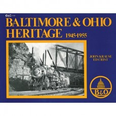 Baltimore & Ohio Heritage, 1945-1955 (Krause)