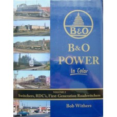 B&O Power In Color Volume 2: Switchers, RDC's, First Generation Roadswitchers (Withers)